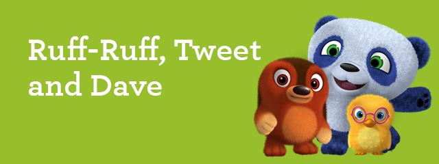 Ruff-Ruff, Tweet and Dave Gifts